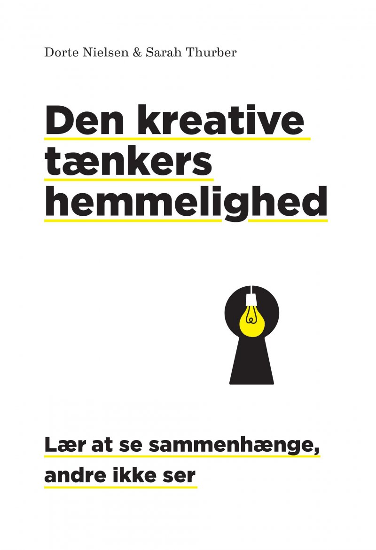 862ce979300 Den Kreative Tænkers Hemmelighed Af Dorte Nielsen → Køb bogen ...