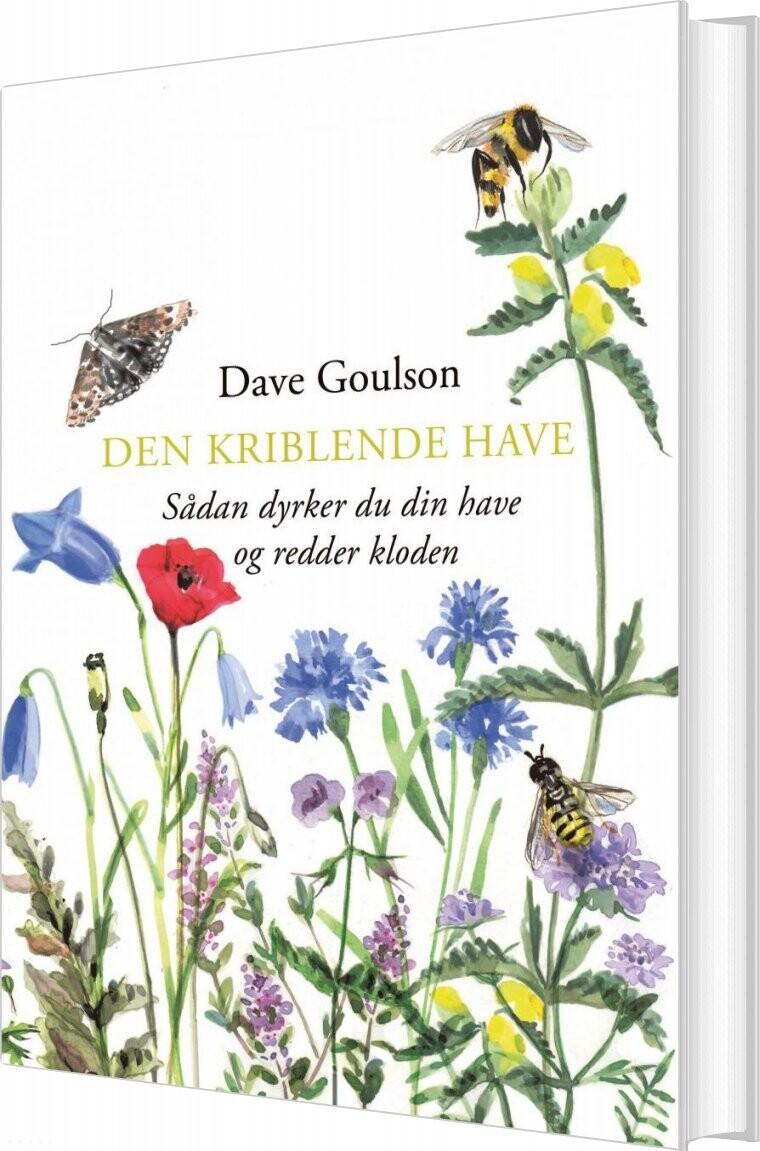 Image of   Den Kriblende Have - Dave Goulson - Bog