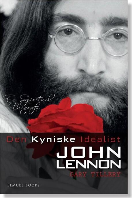 Image of   Den Kyniske Idealist - John Lennon - Gary Tillery - Bog