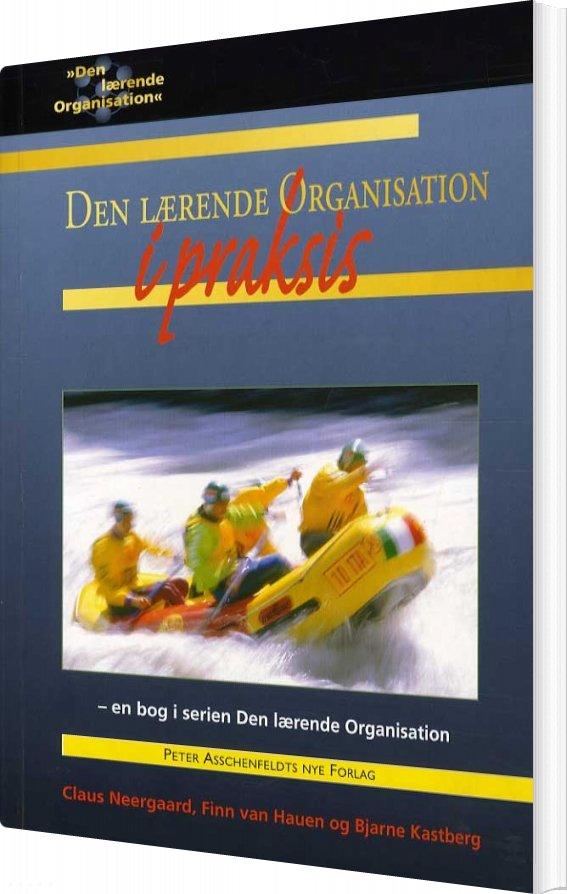 Image of   Den Lærende Organisation I Praksis - Finn Van Hauen - Bog
