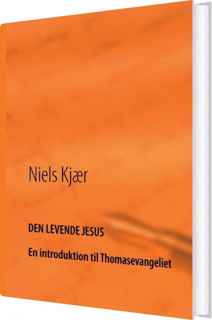 Image of   Den Levende Jesus - Niels Kjær - Bog