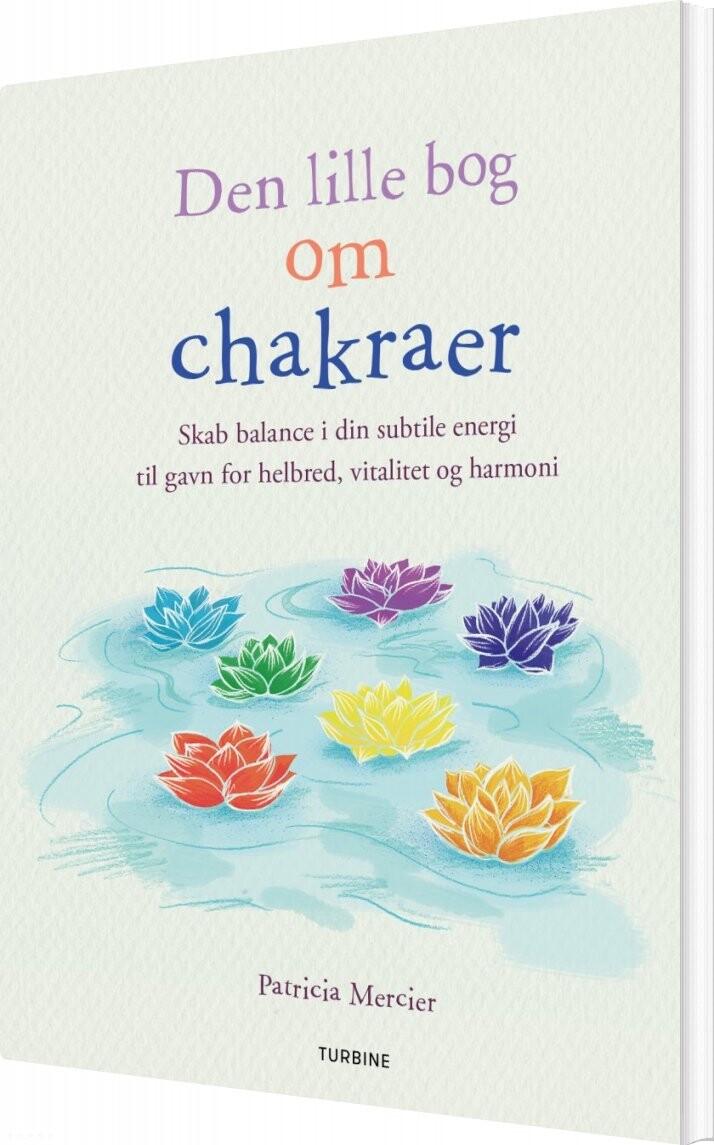 Den Lille Bog Om Chakraer - Patricia Mercier - Bog