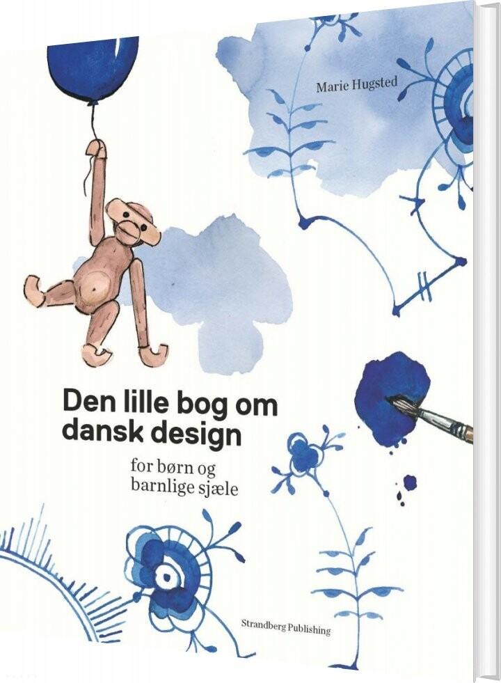 Image of   Den Lille Bog Om Dansk Design - Marie Hugsted - Bog
