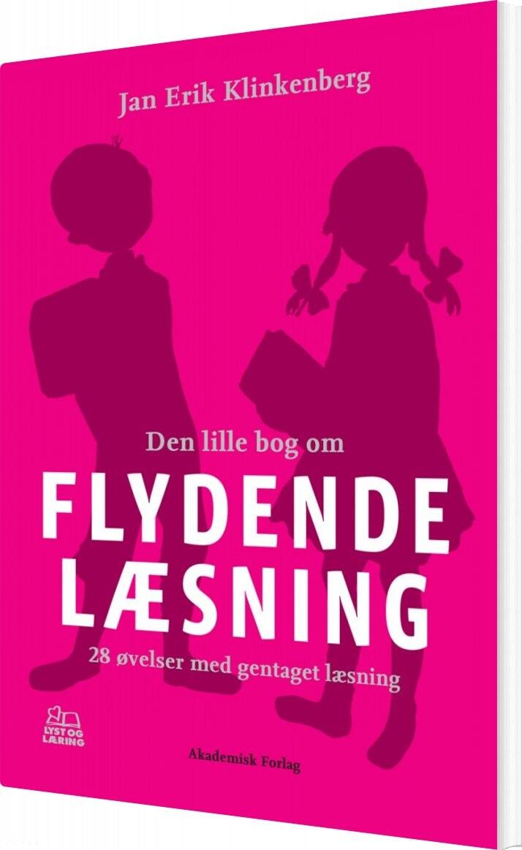 Den Lille Bog Om Flydende Læsning - Jan Erik Klinkenberg - Bog
