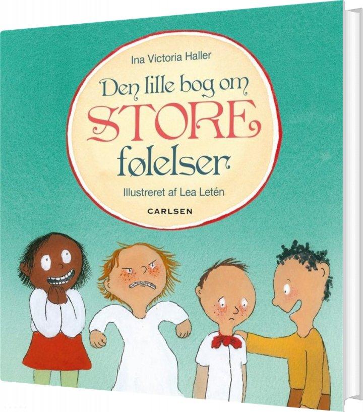 Image of   Den Lille Bog Om Store Følelser - Ina Victoria Schou Haller - Bog
