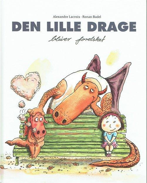 Den Lille Drage Bliver Forelsket - Ronan Badel - Bog