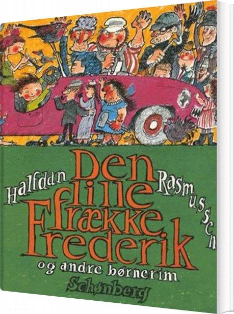 Image of   Den Lille Frække Frederik Og Andre Børnerim - Halfdan Rasmussen - Bog