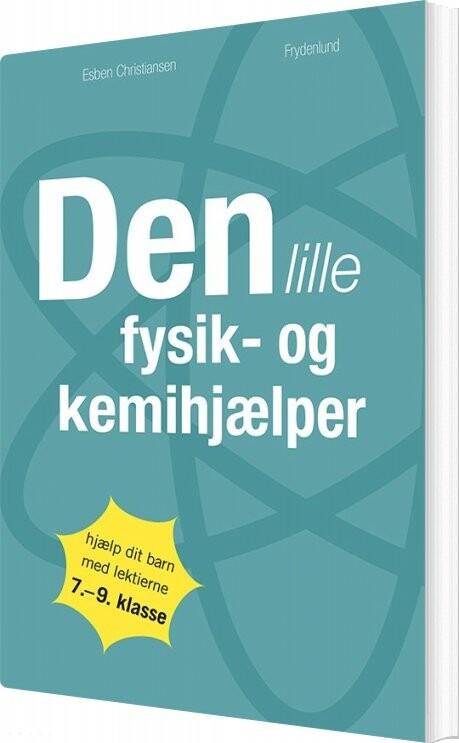 Image of   Den Lille Fysik- Og Kemihjælper - Esben Christiansen - Bog