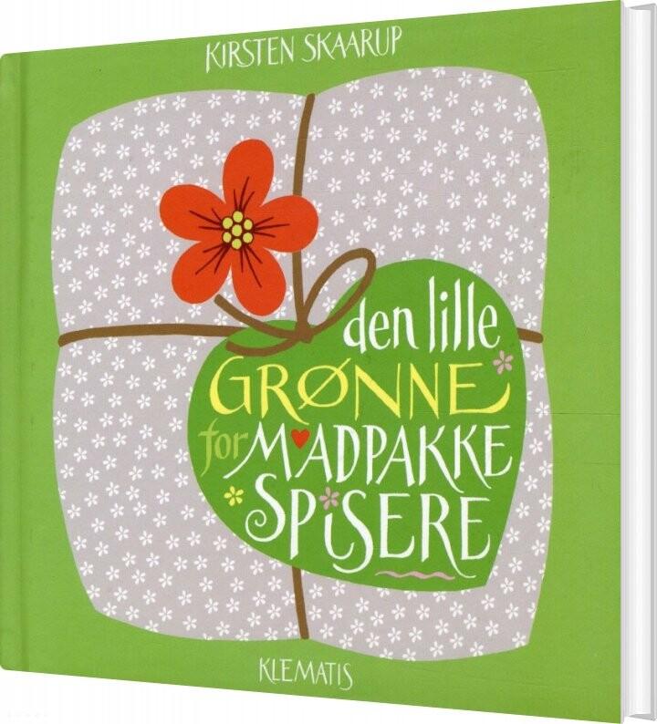 Den Lille Grønne For Madpakkespisere - Kirsten Skaarup - Bog