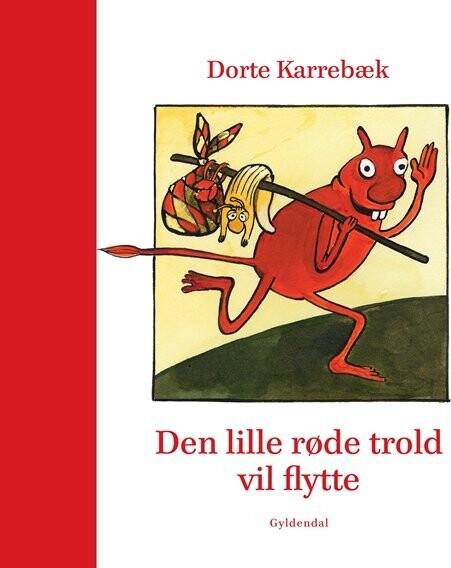 Den Lille Røde Trold Vil Flytte - Dorte Karrebæk - Bog