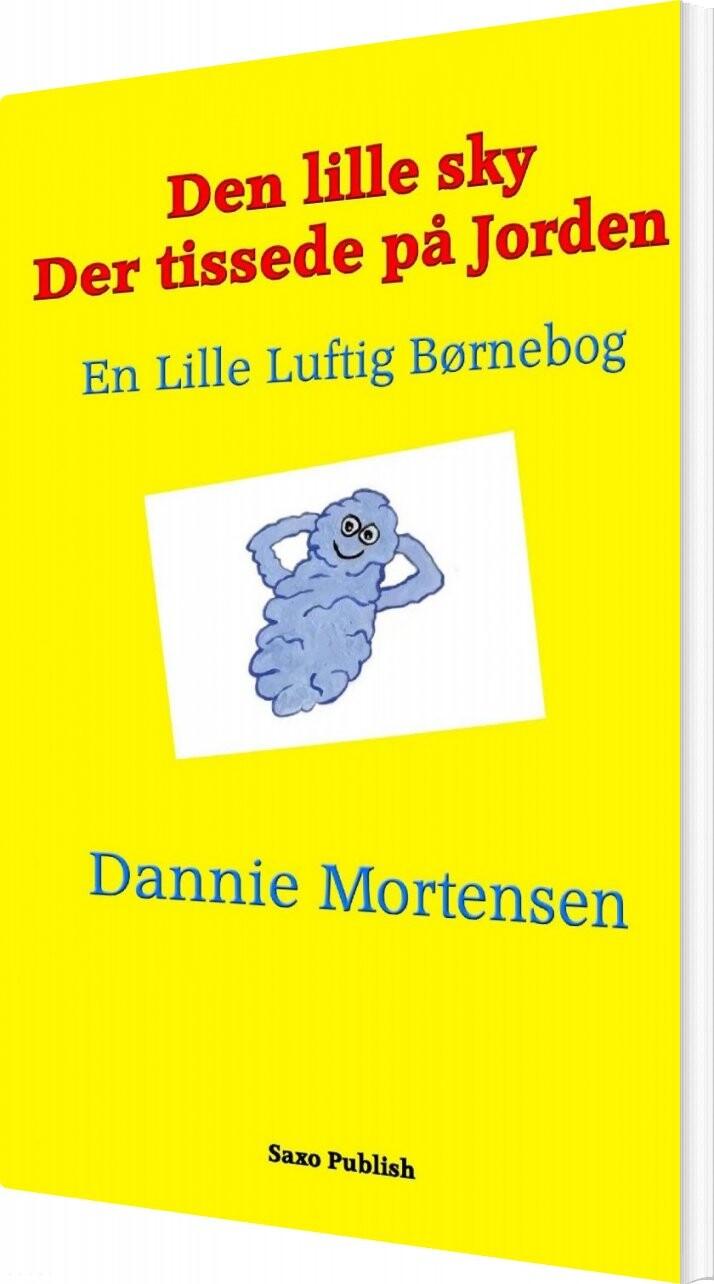 Den Lille Sky Der Tissede På Jorden - Dannie Mortensen - Bog