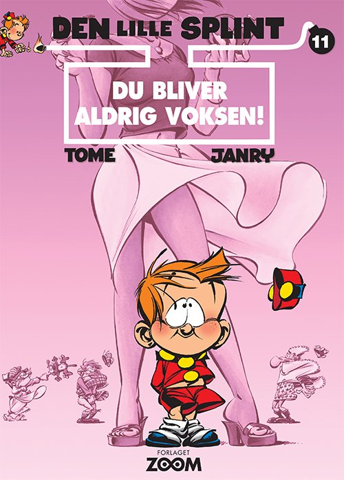 Image of   Den Lille Splint 11: Du Bliver Aldrig Voksen! - Janry - Tegneserie