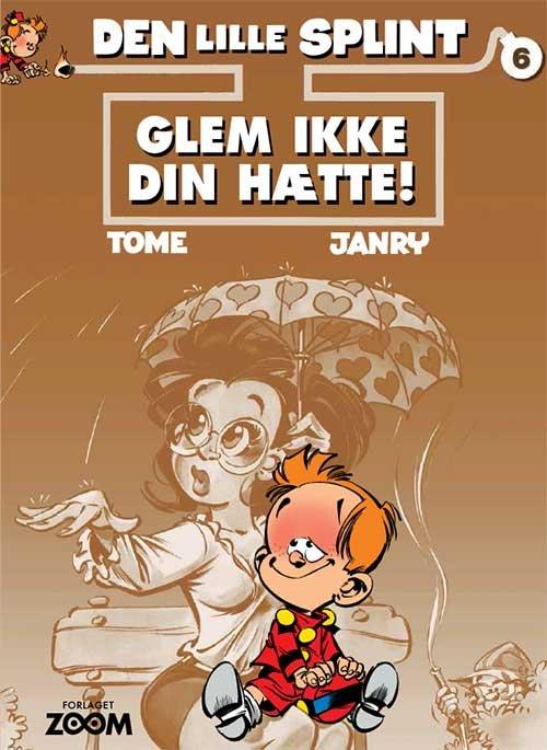 Image of   Den Lille Splint 6: Glem Ikke Din Hætte - Janry - Tegneserie