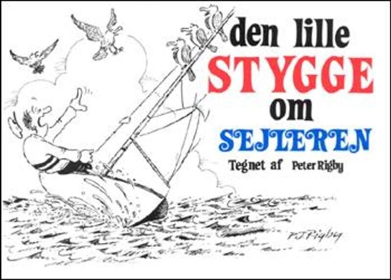 Image of   Den Lille Stygge Om Sejleren - Peter Rigby - Bog