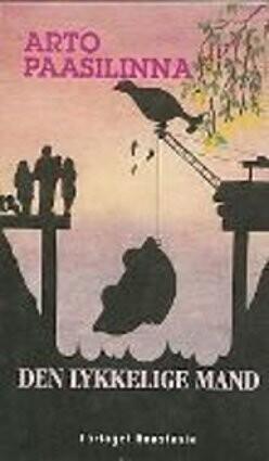 Image of   Den Lykkelige Mand - Arto Paasilinna - Bog