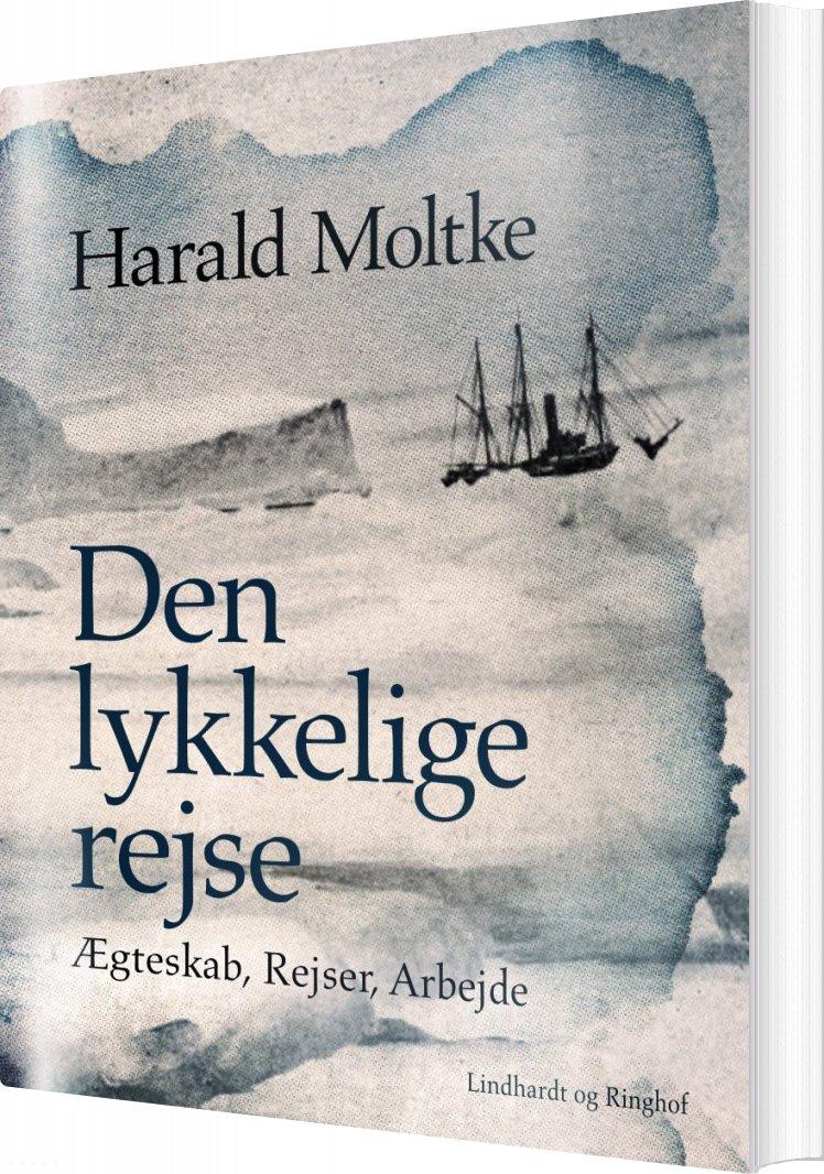 Image of   Den Lykkelige Rejse - Harald Moltke - Bog