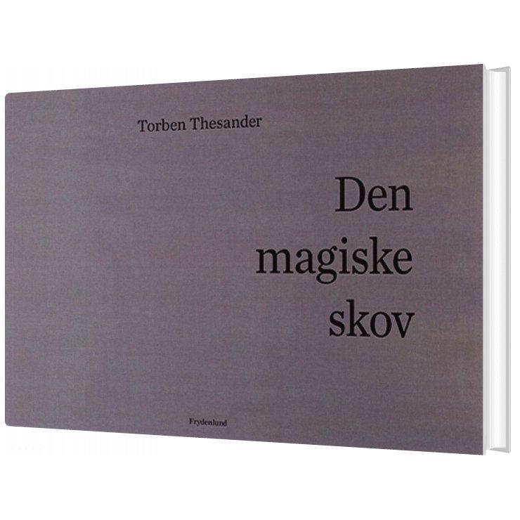 Image of   Den Magiske Skov - Torben Thesander - Bog
