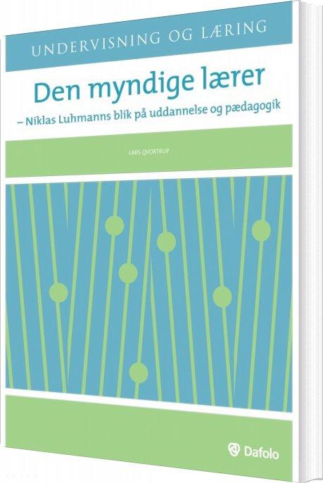 Image of   Den Myndige Lærer - Lars Qvortrup - Bog