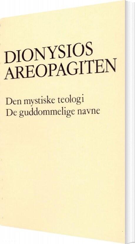 Image of   Den Mystiske Teologi. De Guddommelige Navne - Bog