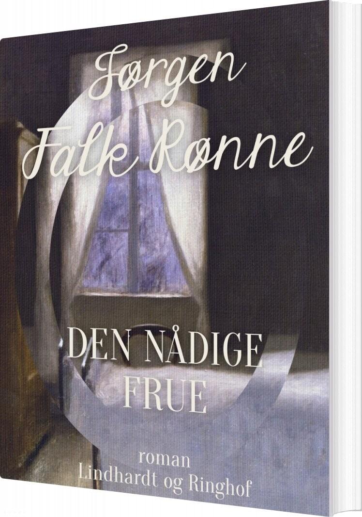 Den Nådige Frue - Jørgen Falk Rønne - Bog