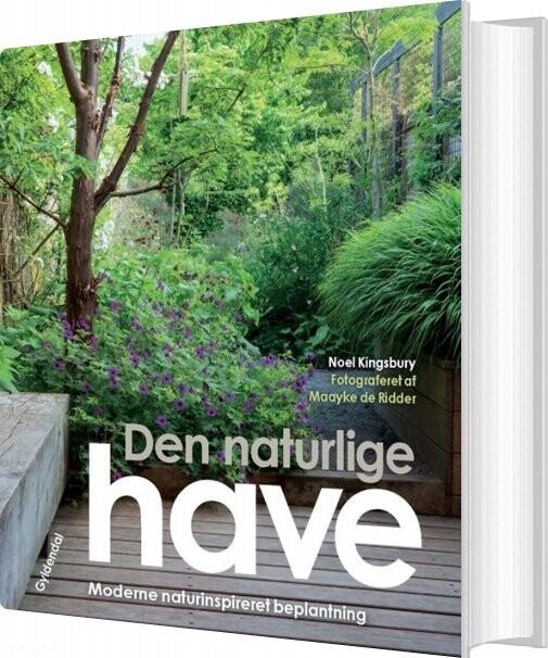 Image of   Den Naturlige Have - Noël Kingsbury - Bog