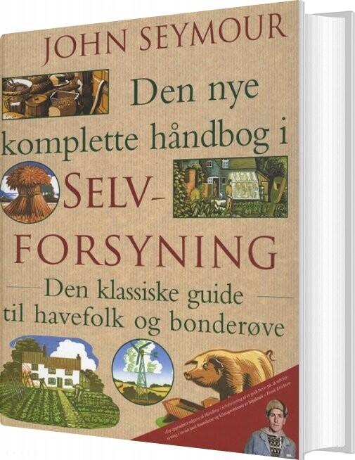 Image of   Den Nye Komplette Håndbog I Selvforsyning - John Seymour - Bog