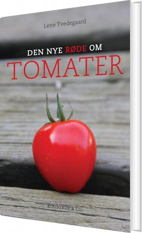 Image of   Den Nye Røde Om Tomater - Lene Tvedegaard - Bog