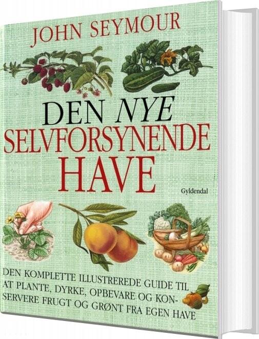 Image of   Den Nye Selvforsynende Have - John Seymour - Bog
