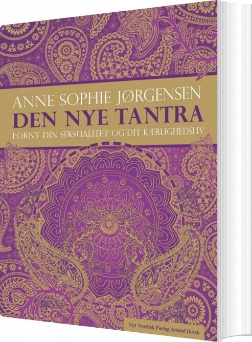 Image of   Den Nye Tantra - Anne Sophie Jørgensen - Bog