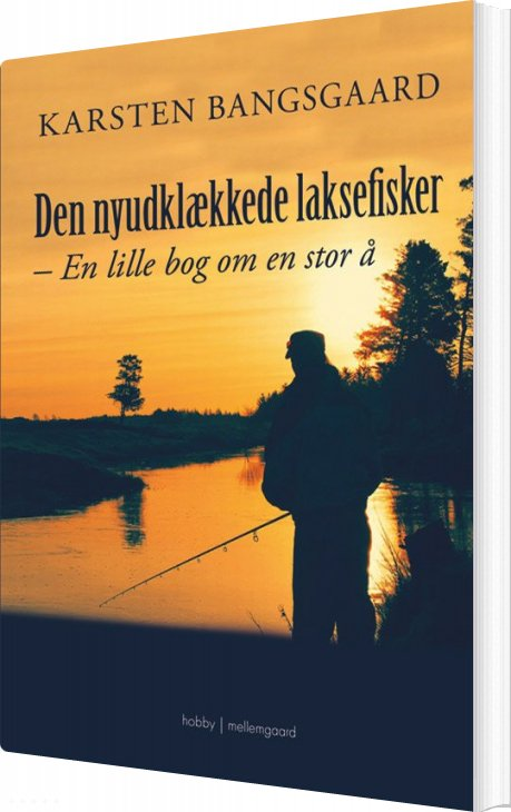 Image of   Den Nyudklækkede Laksefisker - Karsten Bangsgaard - Bog