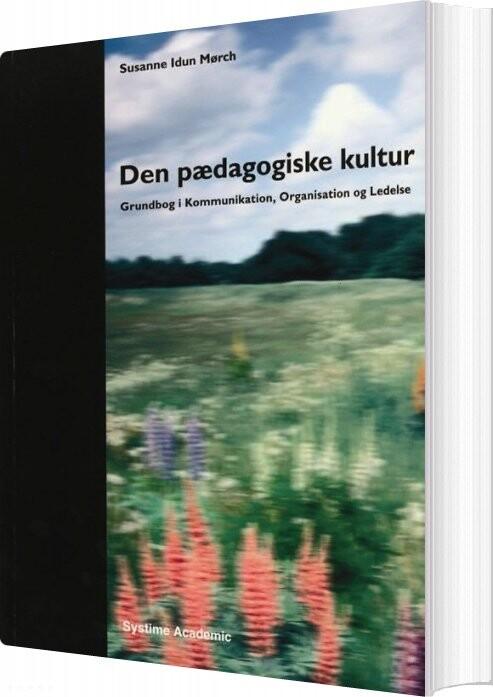 Den Pædagogiske Kultur - Susanne Idun Mørch - Bog