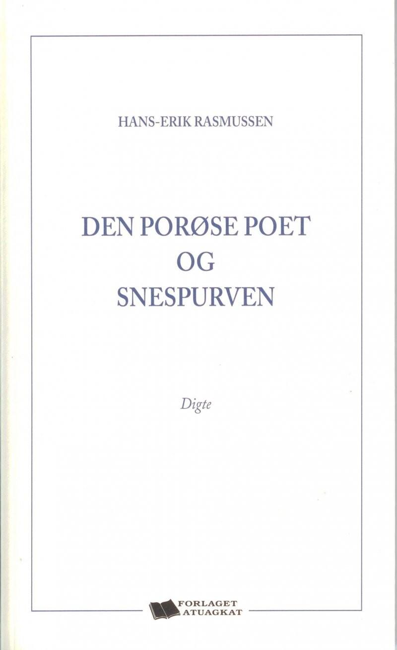 Image of   Den Porøse Poet Og Snespurven - Hans-erik Rasmussen - Bog