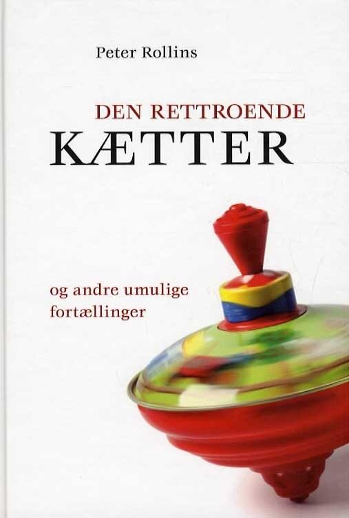 Den Rettroende Kætter - Peter Rollins - Bog