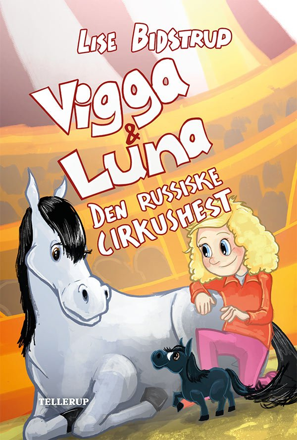 Image of   Vigga & Luna #2: Den Russiske Cirkushest - Lise Bidstrup - Bog