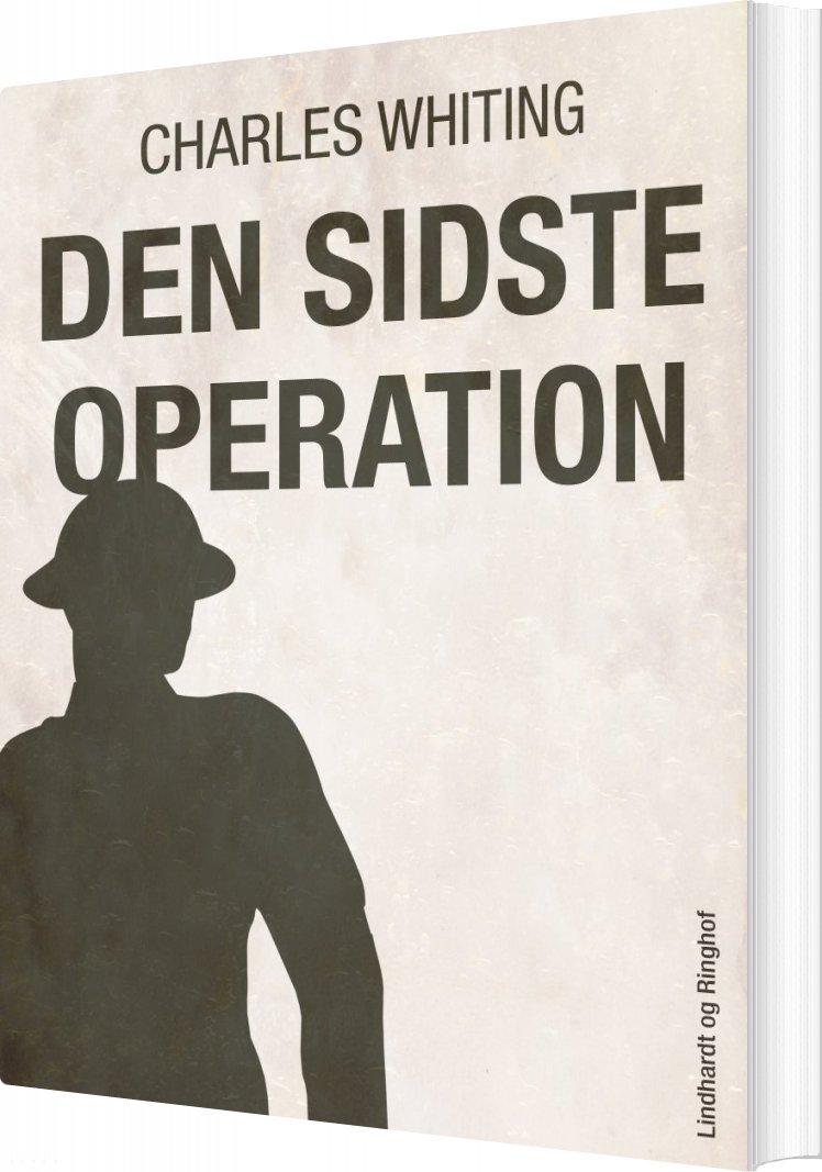 Image of   Den Sidste Operation - Charles Whiting - Bog