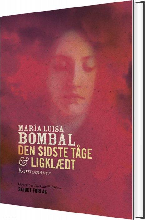 Den Sidste Tåge & Ligklædt - María Luisa Bombal - Bog