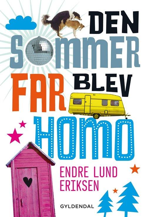 Image of   Den Sommer Far Blev Homo - Endre Lund Eriksen - Bog