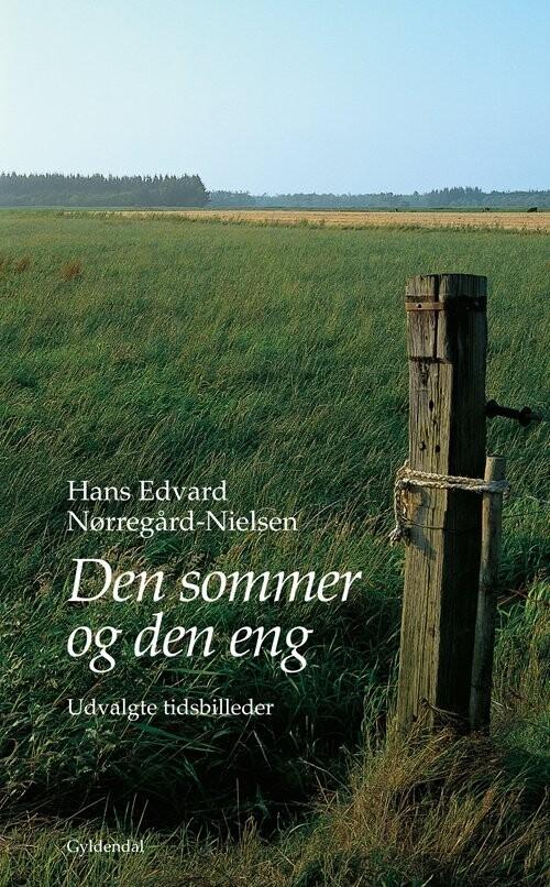 Image of   Den Sommer Og Den Eng - Hans Edvard Nørregård-nielsen - Bog
