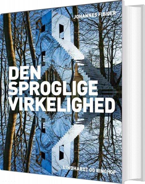 Den Sproglige Virkelighed - Johannes Fibiger - Bog