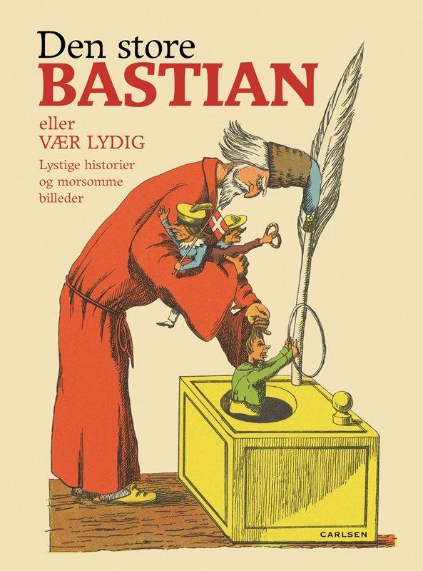 Image of   Den Store Bastian Eller Vær Lydig - Heinrich Hoffmann - Bog