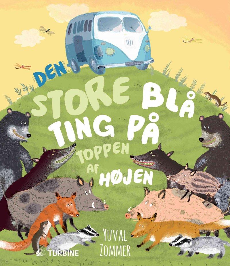 Image of   Den Store Blå Ting På Toppen Af Højen - Yuval Zommer - Bog