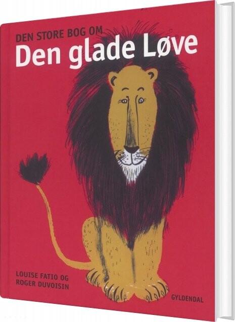 Image of   Den Store Bog Om Den Glade Løve - Louise Fatio - Bog