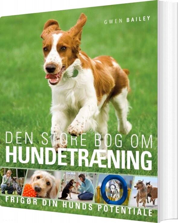 Image of   Den Store Bog Om Hundetræning - Gwen Bailey - Bog