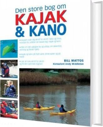 Image of   Den Store Bog Om Kajak Og Kano - Bill Mattos - Bog