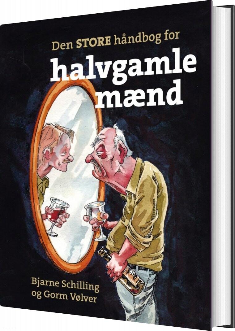 Image of   Den Store Håndbog For Halvgamle Mænd - Bjarne Schilling - Bog