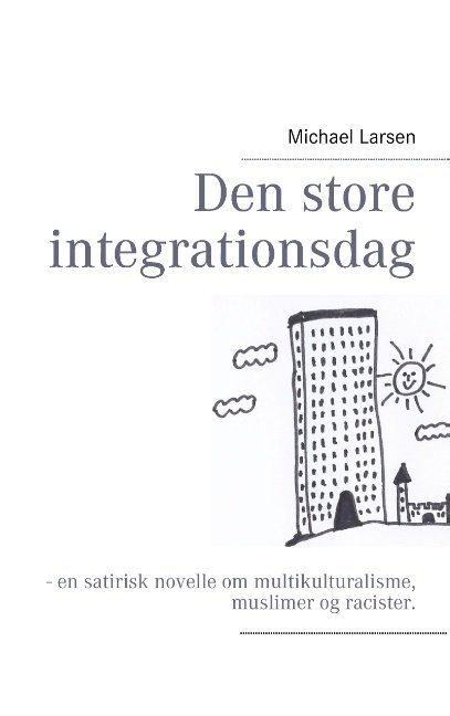 Image of   Den Store Integrationsdag - Michael Larsen - Bog