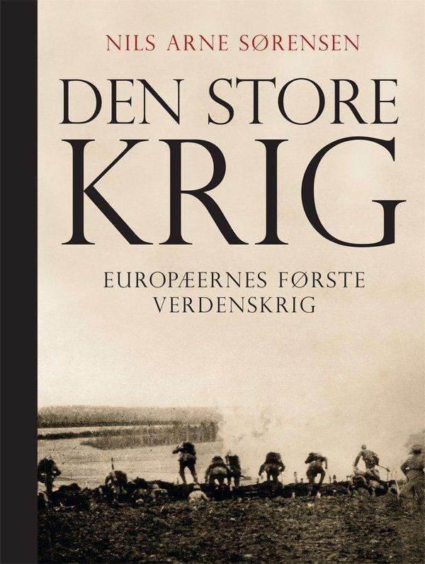 Den Store Krig - Nils Arne Sørensen - Bog