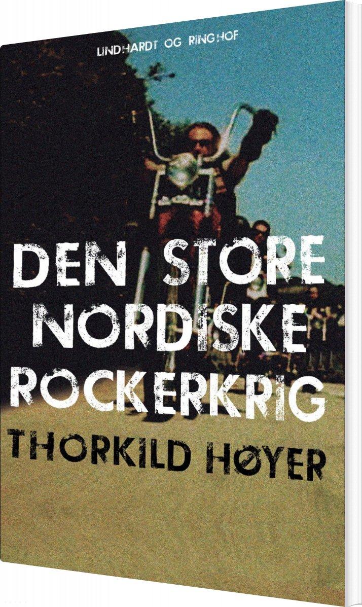 Image of   Den Store Nordiske Rockerkrig - Thorkild Høyer - Bog