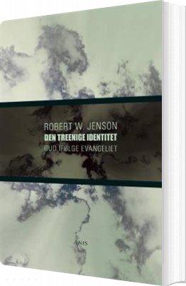 Den Treenige Identitet - Robert W. Jenson - Bog