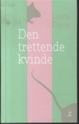 Image of   Den Trettende Kvinde - Lydia Davis - Bog